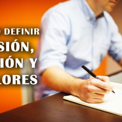 PRIMERO LO PRIMERO: ¿Definiste la Misión, Visión y Valores de tu marca?